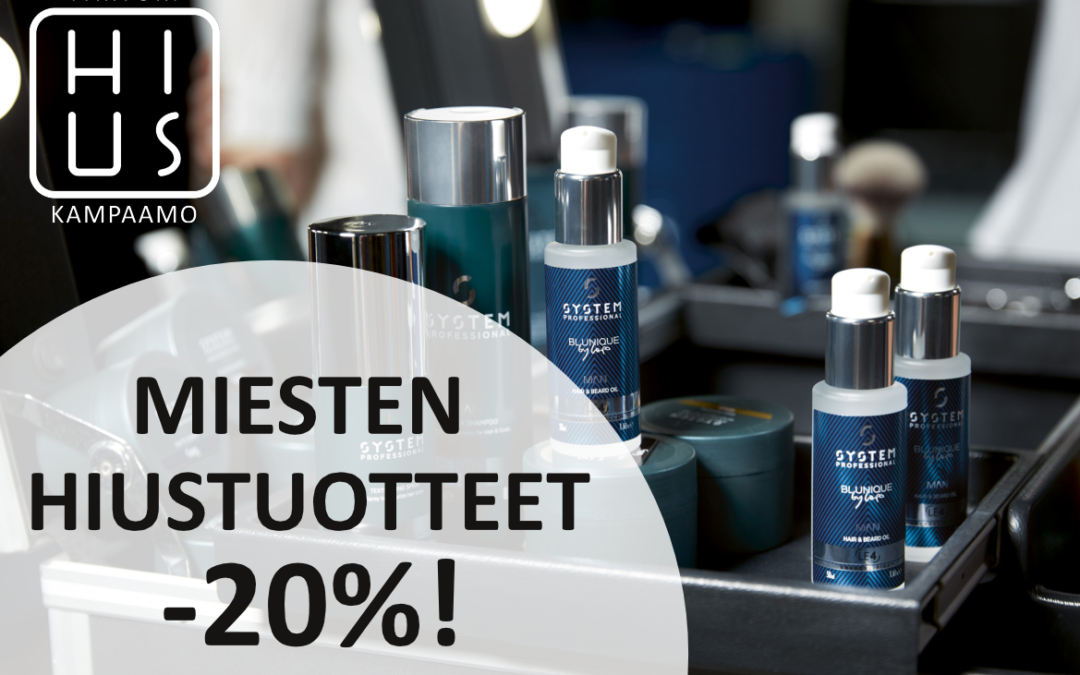 MIESTEN HIUSTUOTTEET -20%!